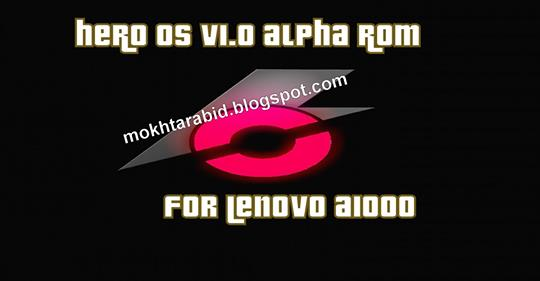 HERO OS V1.0 Alpha ROM For Lenovo A1000