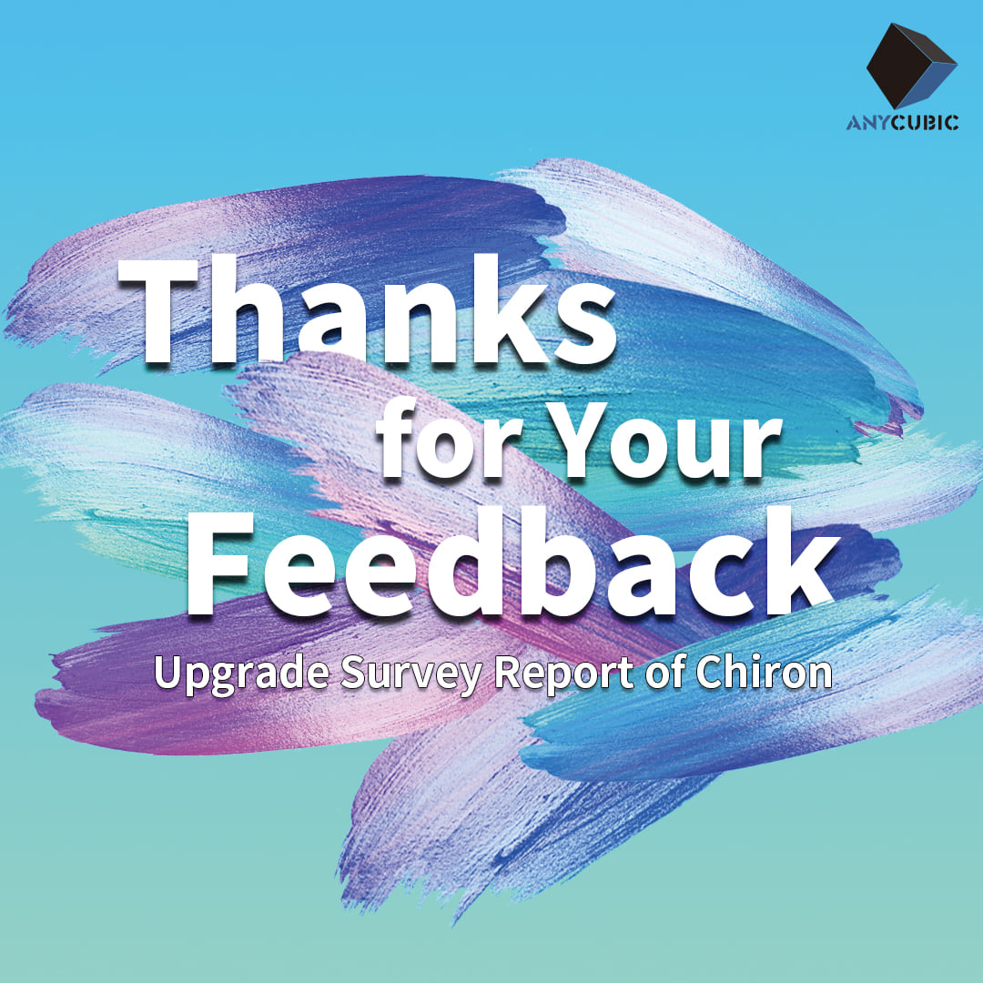 Thanks for your active participation in the upgrad survey of the report of Chiron. We have already sent the email to the winners. Please reply to the email, and we will send the filaments to you ASAP. Here is the winner's list of upgrade survey of the report of Chiron.🔊👀😉😃 fili****o.sola@gmail.com