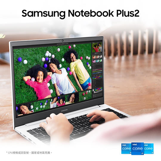 【Notebook Plus2 現正登場!】 第11代Intel®Core™處理器 ,釋放最強效能。 Samsung Notebook Plus2 極致效能...