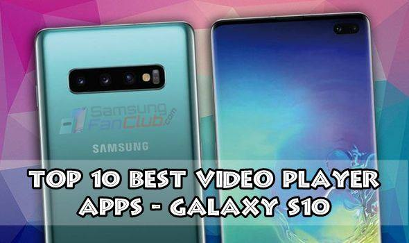 Top 10 Best SAMSUNG GALAXY S10 Video & Movie Player Apps
