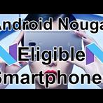 Xiaomi Android Nougat Eligible Smartphones First Look